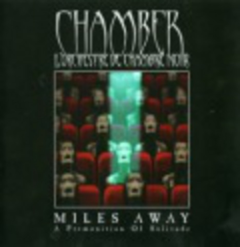 CHAMBER   MILES AWAY - A PREMONITION OF SOLITUDE  2004