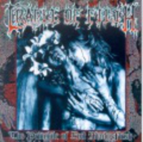 CRADLE OF FILTH    THE PRINCIPLE OF EVIL MADE FLESH  1994