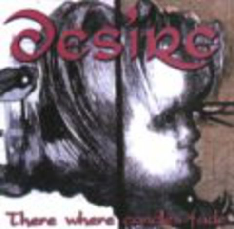 DESIRE   THERE WHERE CANDLES FADE  1999