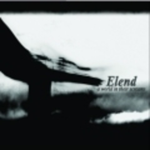 ELEND   A WORLD IN THEIR SCREAMS  2008