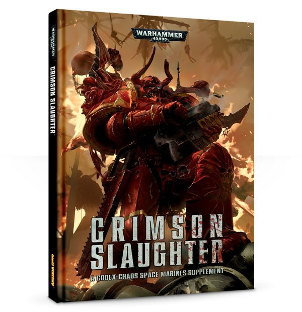 Crimson Slaughter: Chaos Space Marines Codex Supplement