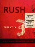 Rush / Replay X3 (3DVD+CD)