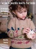 Книга Aran & Nordic Knits for Kids